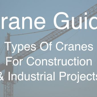 Crane Guide: Types Of Cranes For Construction & Industrial Projects