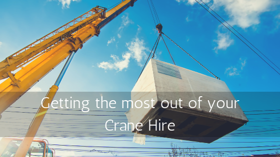 getting-the-most-out-of-your-crane-hire