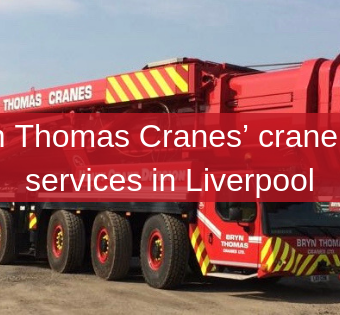 Bryn Thomas Cranes' crane hire services in Liverpool