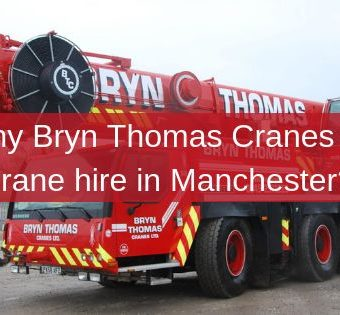 Why Bryn Thomas Cranes for crane hire in Manchester